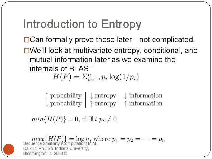 Introduction to Entropy �Can formally prove these later—not complicated. �We'll look at multivariate entropy,