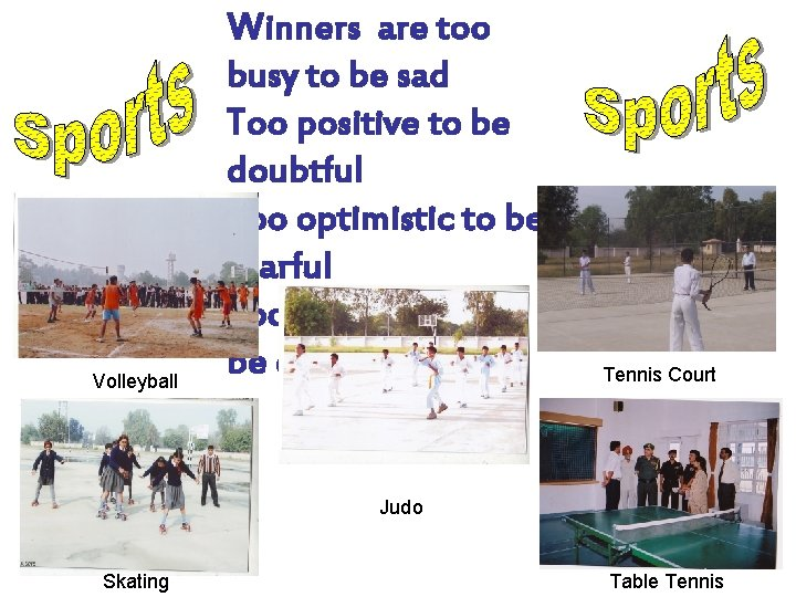 Volleyball Winners are too busy to be sad Too positive to be doubtful Too
