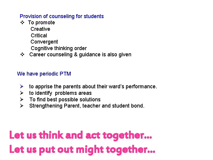 Provision of counseling for students v To promote Creative Critical Convergent Cognitive thinking order