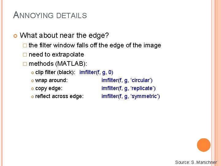 ANNOYING DETAILS What about near the edge? � the filter window falls off the