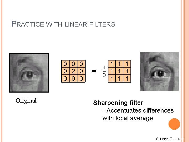 PRACTICE WITH LINEAR FILTERS 0 0 2 0 0 Original - 1 1 1