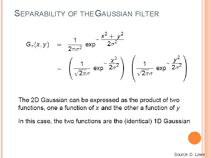 SEPARABILITY OF THE GAUSSIAN FILTER Source: D. Lowe