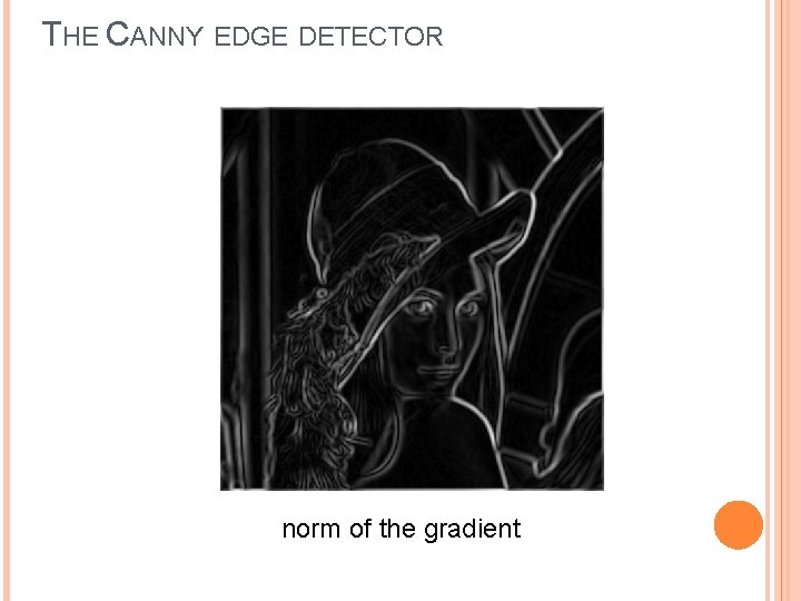 THE CANNY EDGE DETECTOR norm of the gradient
