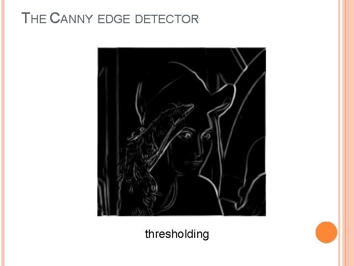 THE CANNY EDGE DETECTOR thresholding