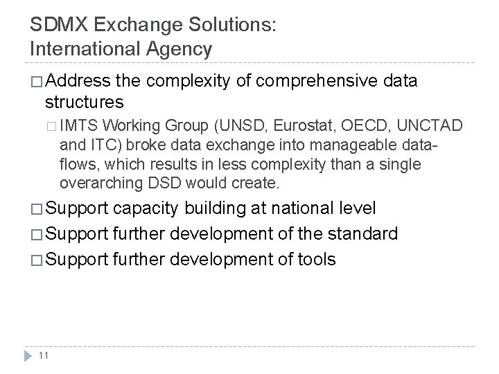 SDMX Exchange Solutions: International Agency � Address the complexity of comprehensive data structures �