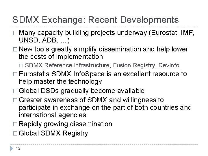 SDMX Exchange: Recent Developments � Many capacity building projects underway (Eurostat, IMF, UNSD, ADB,