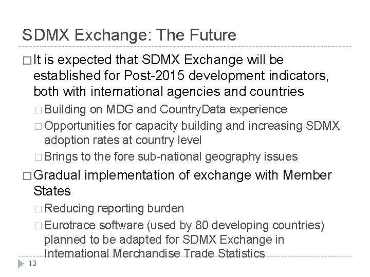 SDMX Exchange: The Future � It is expected that SDMX Exchange will be established
