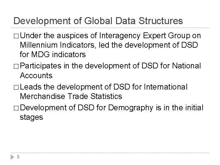 Development of Global Data Structures � Under the auspices of Interagency Expert Group on