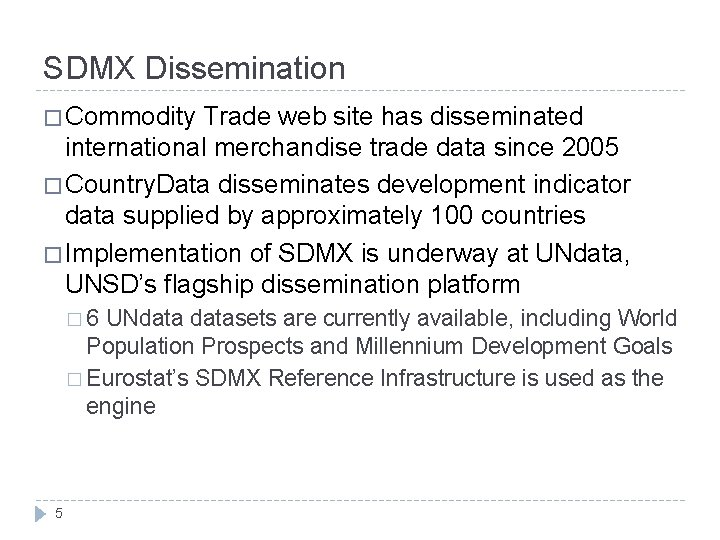 SDMX Dissemination � Commodity Trade web site has disseminated international merchandise trade data since