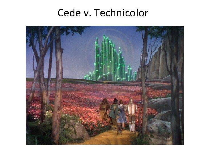 Cede v. Technicolor