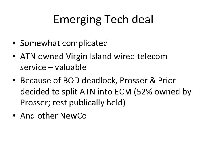 Emerging Tech deal • Somewhat complicated • ATN owned Virgin Island wired telecom service