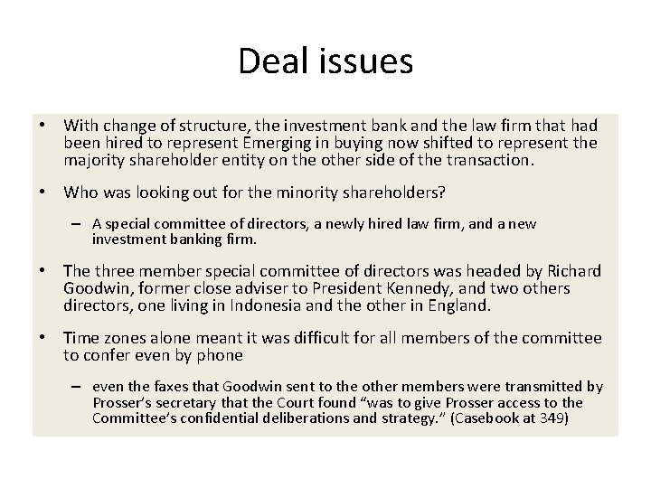 Deal issues • With change of structure, the investment bank and the law firm