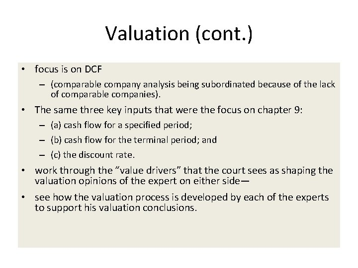 Valuation (cont. ) • focus is on DCF – (comparable company analysis being subordinated