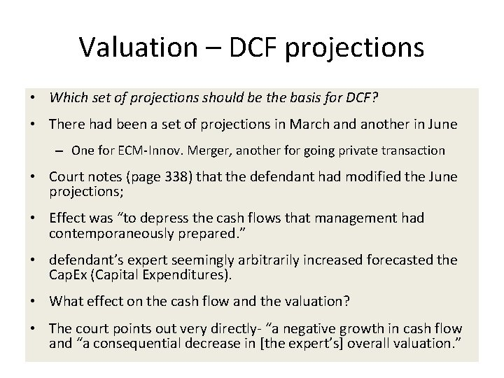 Valuation – DCF projections • Which set of projections should be the basis for