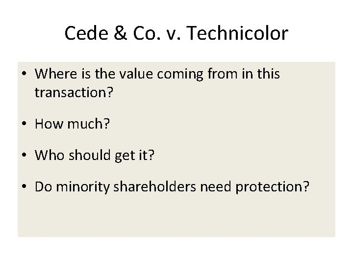 Cede & Co. v. Technicolor • Where is the value coming from in this