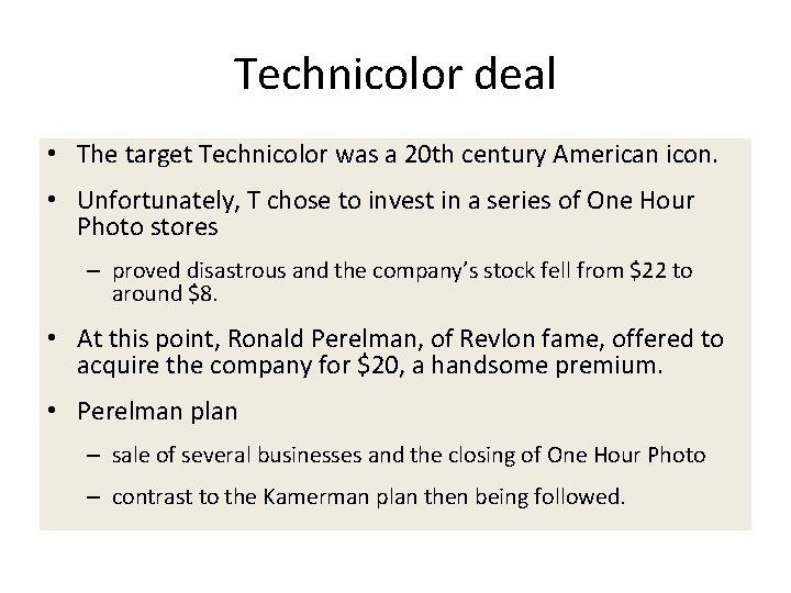 Technicolor deal • The target Technicolor was a 20 th century American icon. •