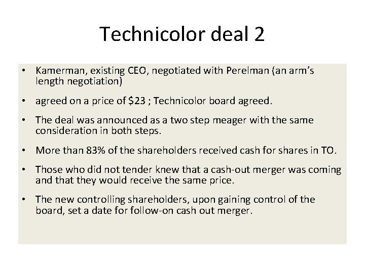 Technicolor deal 2 • Kamerman, existing CEO, negotiated with Perelman (an arm's length negotiation)