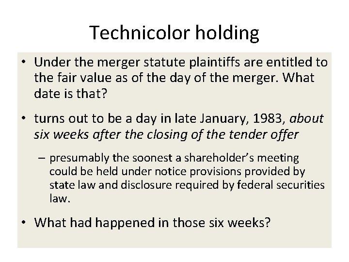 Technicolor holding • Under the merger statute plaintiffs are entitled to the fair value