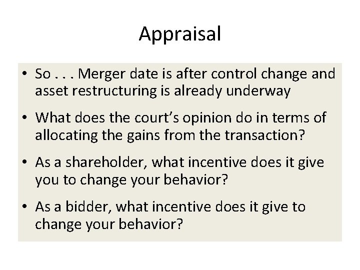 Appraisal • So. . . Merger date is after control change and asset restructuring
