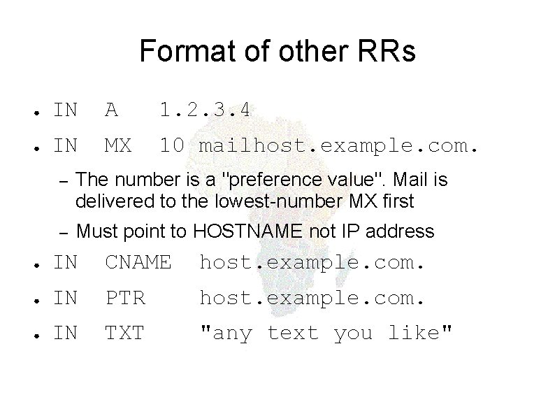 Format of other RRs ● IN A 1. 2. 3. 4 ● IN MX