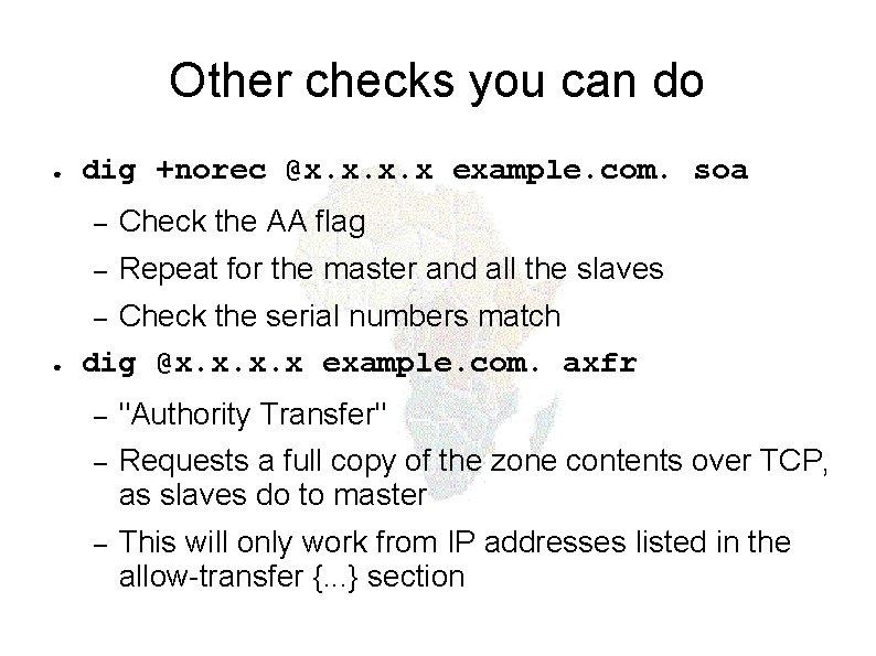 Other checks you can do ● dig +norec @x. x example. com. soa –