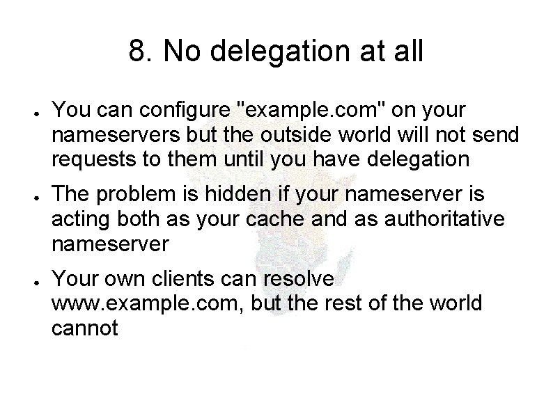 """8. No delegation at all ● ● ● You can configure """"example. com"""" on"""