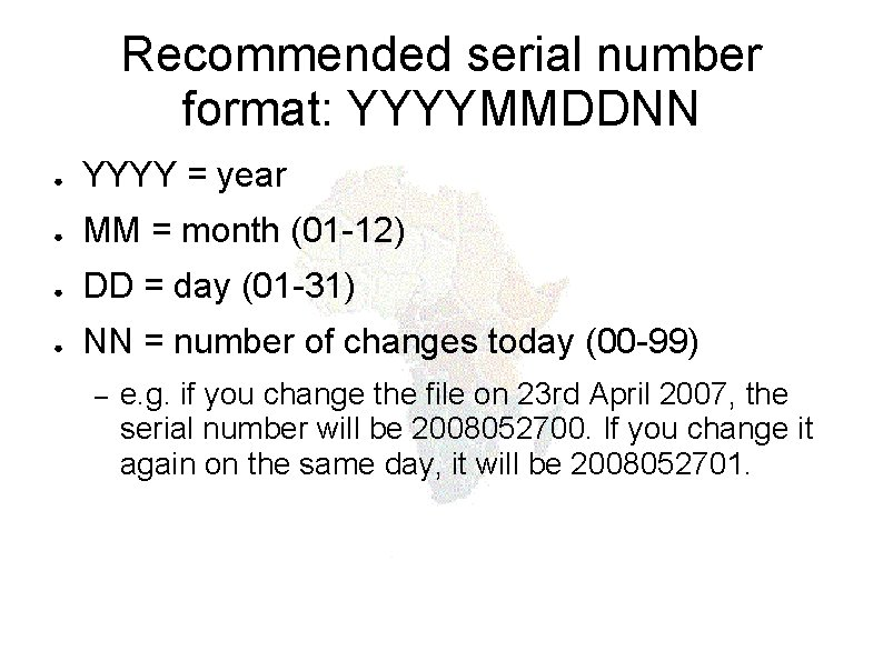 Recommended serial number format: YYYYMMDDNN ● YYYY = year ● MM = month (01
