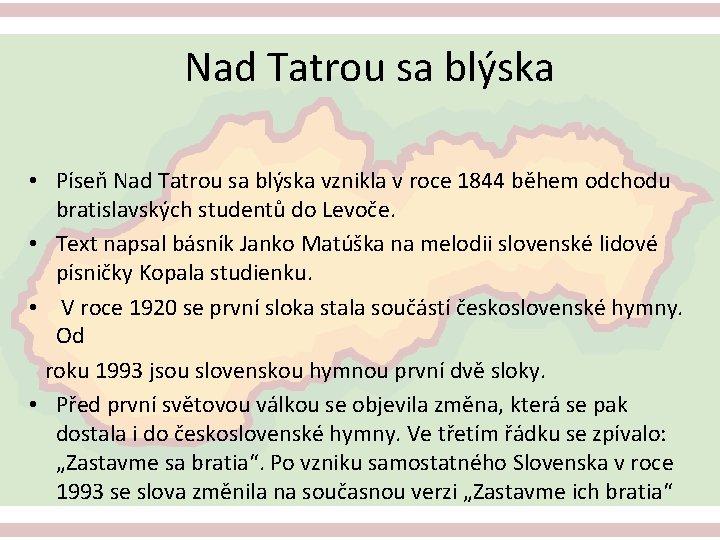Nad Tatrou sa blýska • Píseň Nad Tatrou sa blýska vznikla v roce 1844