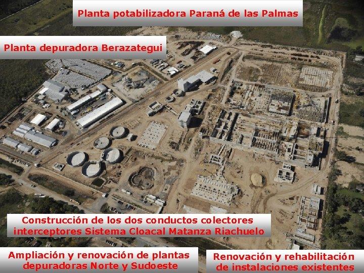 Planta potabilizadora Paraná de las Palmas Planta depuradora Berazategui Construcción de los dos conductos