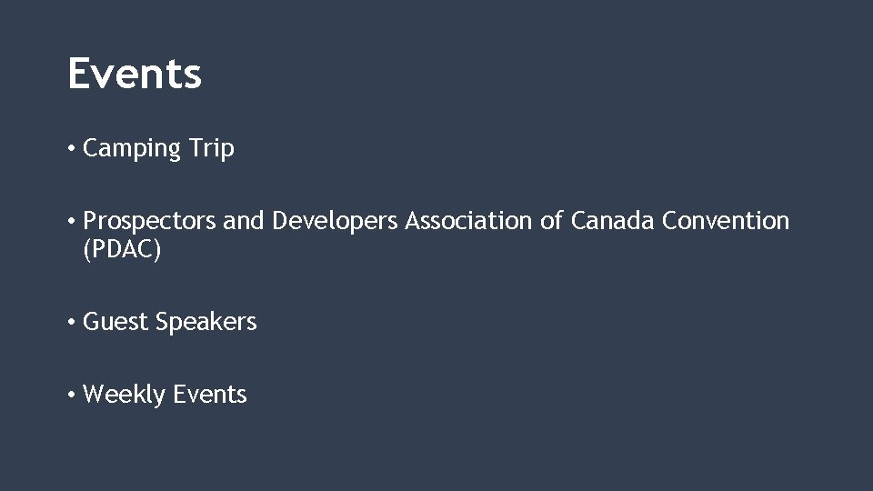 Events • Camping Trip • Prospectors and Developers Association of Canada Convention (PDAC) •