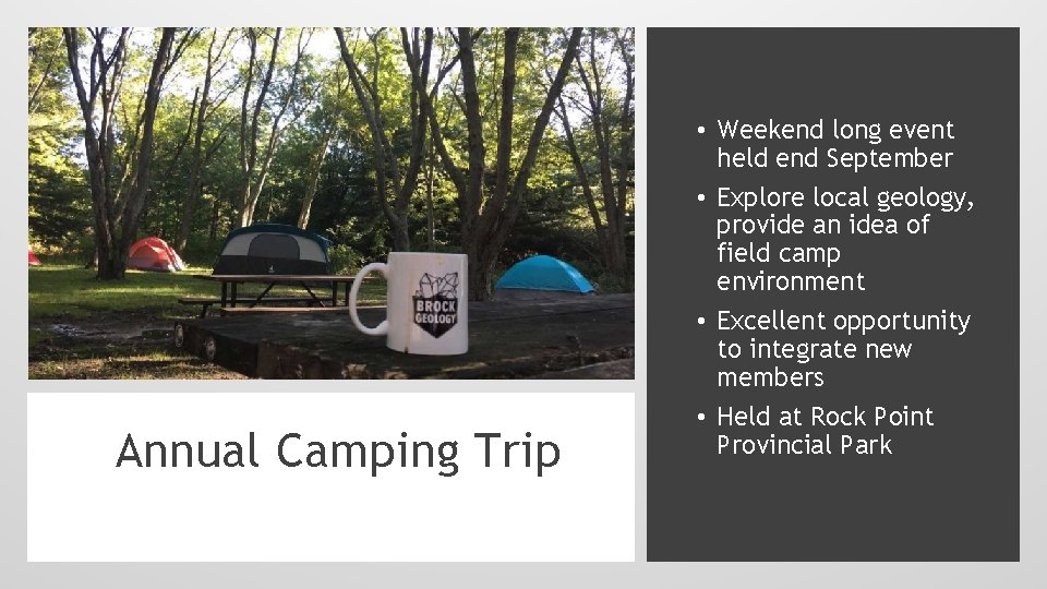 Annual Camping Trip • Weekend long event held end September • Explore local geology,