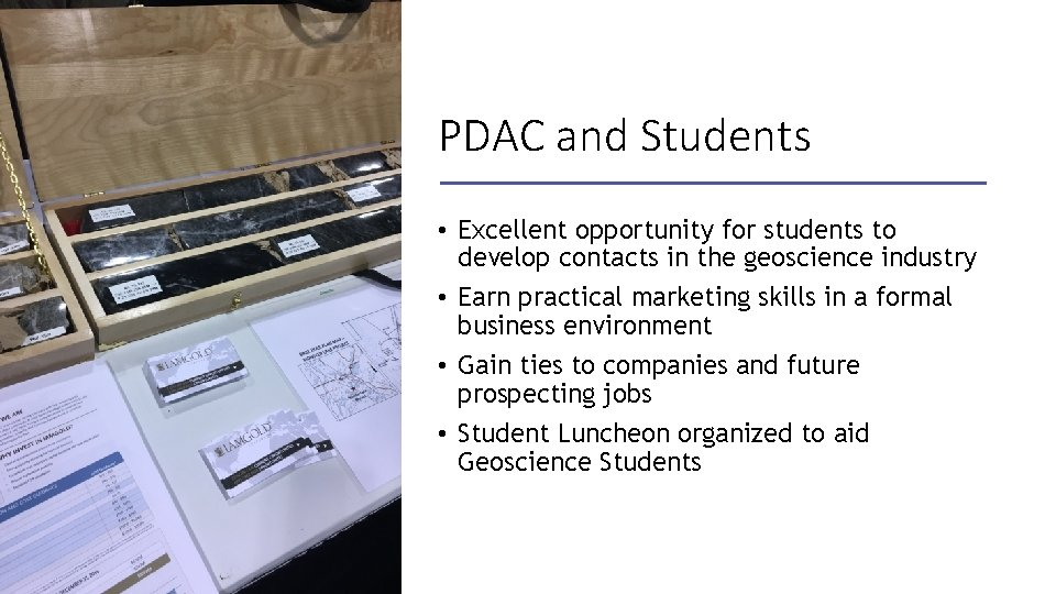 PDAC and Students • Excellent opportunity for students to develop contacts in the geoscience
