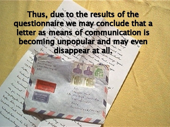 Thus, due to the results of the questionnaire we may conclude that a letter