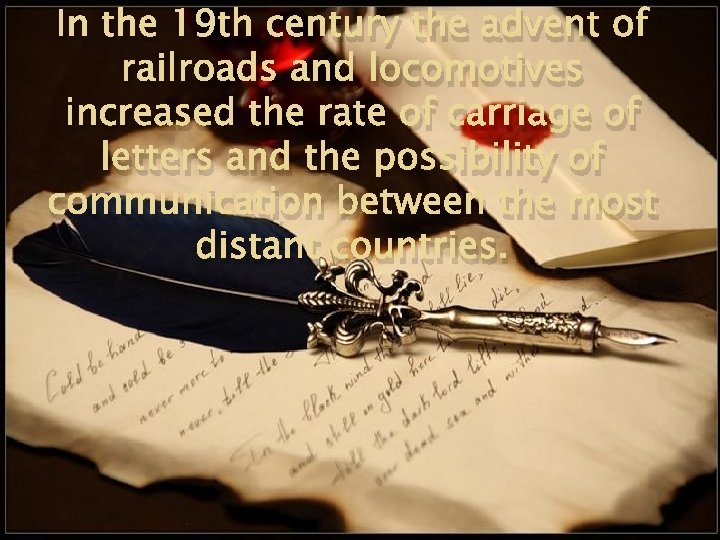 In the 19 th century the advent of railroads and locomotives increased the rate