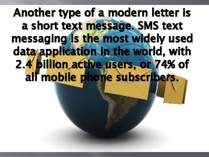 Another type of a modern letter is a short text message. SMS text messaging