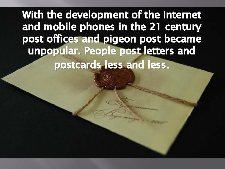 With the development of the Internet and mobile phones in the 21 century post