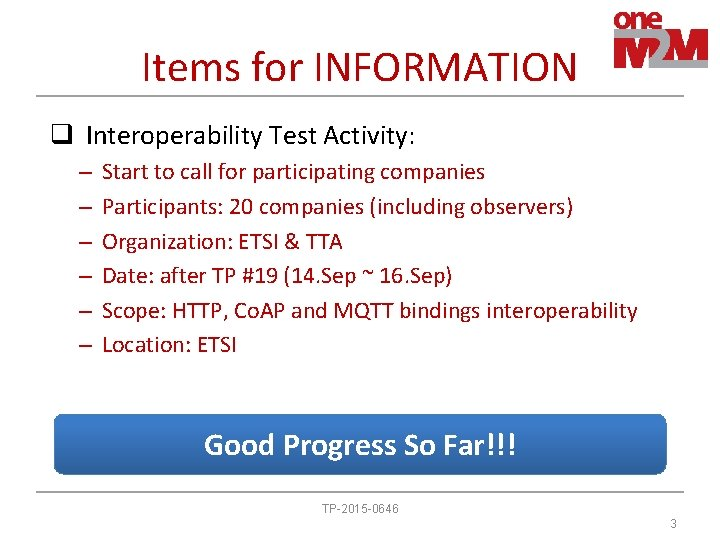 Items for INFORMATION q Interoperability Test Activity: – – – Start to call for