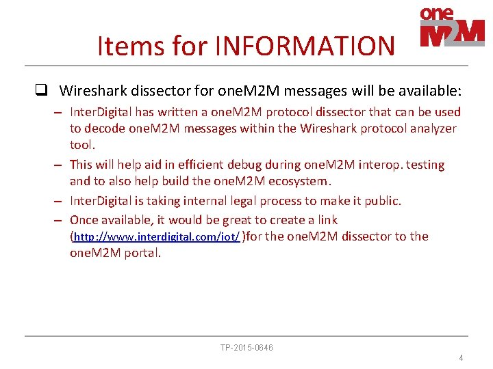 Items for INFORMATION q Wireshark dissector for one. M 2 M messages will be