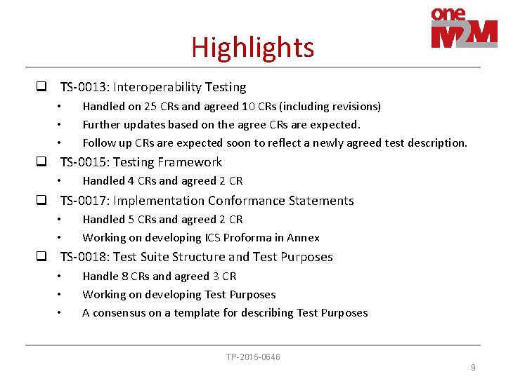 Highlights q TS-0013: Interoperability Testing • • • Handled on 25 CRs and agreed