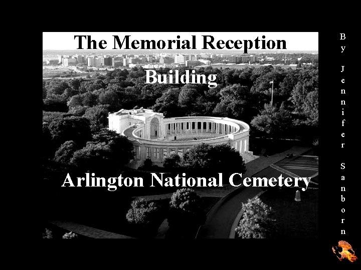 The Memorial Reception B y Building J e n n i f e r