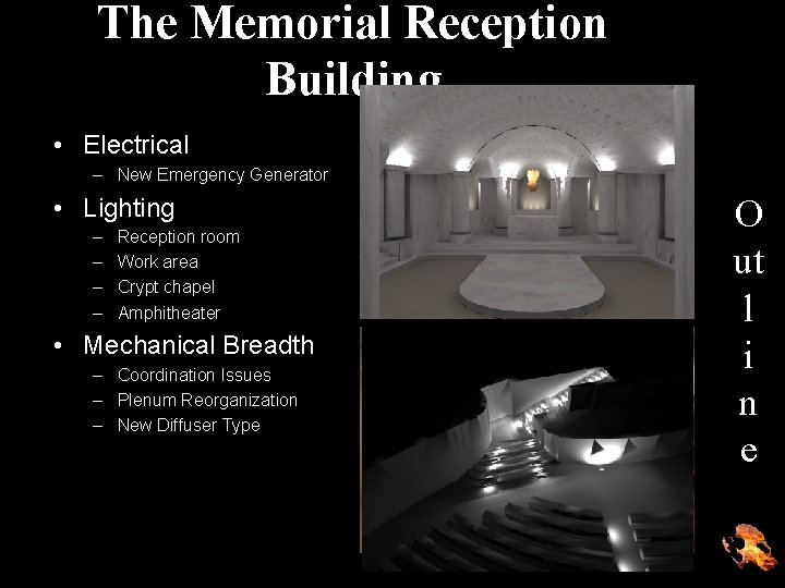 The Memorial Reception Building • Electrical – New Emergency Generator • Lighting – –