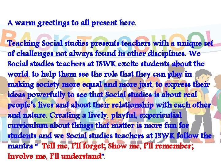 A warm greetings to all present here. Teaching Social studies presents teachers with a