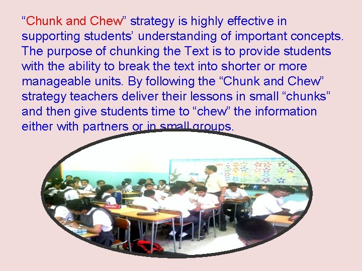 """""""Chunk and Chew"""" strategy is highly effective in supporting students' understanding of important concepts."""