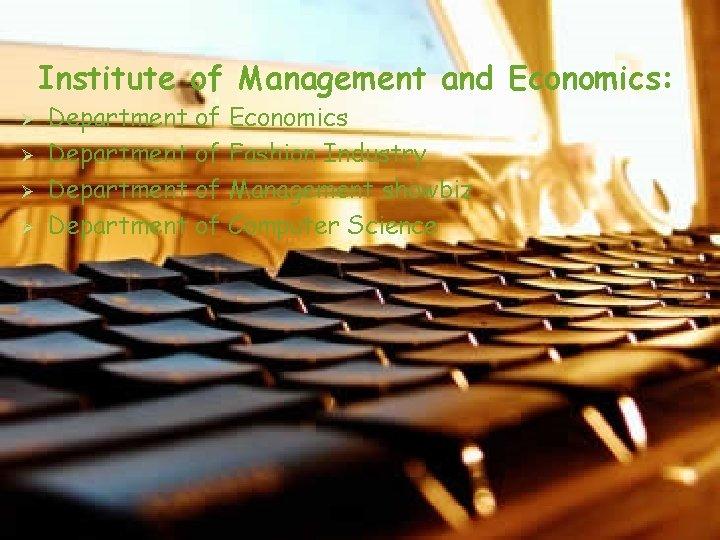 Institute of Management and Economics: Ø Ø Department of Economics Department of Fashion Industry