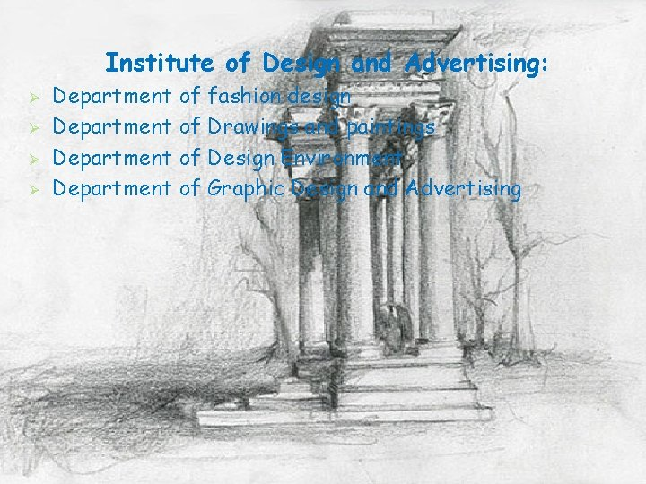 Institute of Design and Advertising: Ø Ø Department of fashion design Department of Drawings