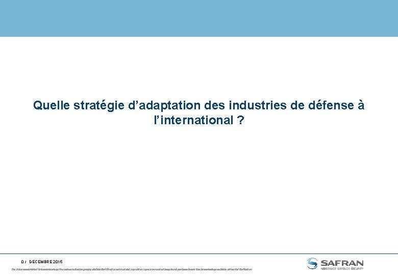 Quelle stratégie d'adaptation des industries de défense à l'international ? 0 / DECEMBRE 2015