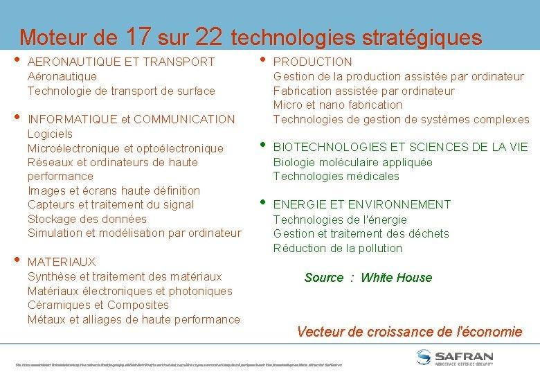 Moteur de 17 sur 22 technologies stratégiques • • • AERONAUTIQUE ET TRANSPORT Aéronautique