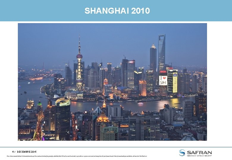 SHANGHAI 2010 6 / DECEMBRE 2015 Ce document This documentetand les the informations information