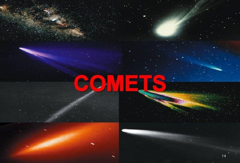 COMETS 14