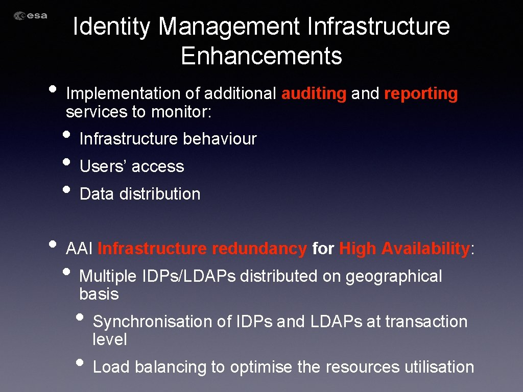 Identity Management Infrastructure Enhancements • Implementation of additional auditing and reporting services to monitor: